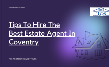 Tips To Hire The Best Estate Agent In Coventry